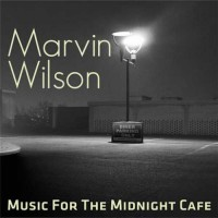 Marvin Wilson - Music For The Midnight Café