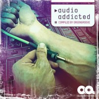 Compilation: Audio Addicted - Compiled by OrgonGroove