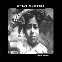 Echo System - Headland