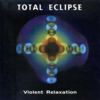 Total Eclipse - Violent Relaxation (2CDs) (Reissue)