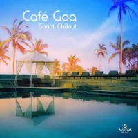 Compilation: Cafe Goa - Shanti Chillout