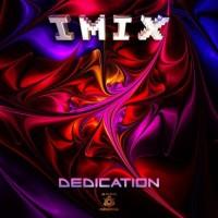 IMIX - Dedication