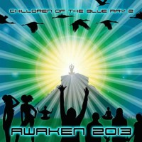Compilation: Children Of The Blue Ray 2 - Awaken 2013