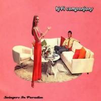 Hi Fi Companions - Swingers In Paradise