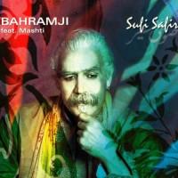 Bahramji - Sufi Safir (Feat. Mashti)