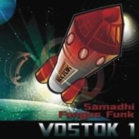 Samadhi - Fungus Funk - Vostok 1