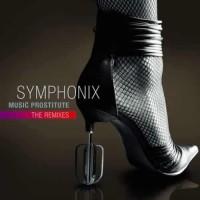 Symphonix - Music Prostitute The Remixes