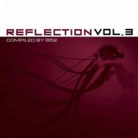 Compilation: Reflection Vol 3 - Compiled by Dj B52