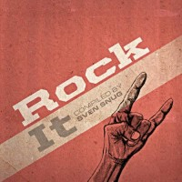 Compilation: Rock It - Compiled by Sven Snug