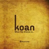 Koan - When The Silence Is ... (2CDs)