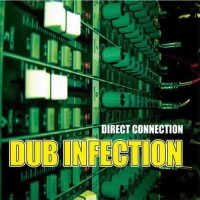 Dub Infection - Direct Connection
