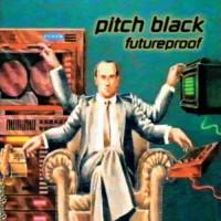 Pitch Black - Futureproof (2CDs)