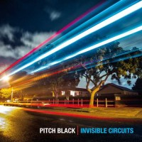 Pitch Black - Invisible Circuits
