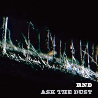 RND - Ask The Dust
