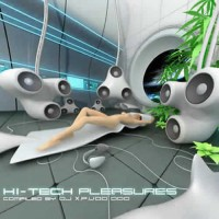 Compilation: Hi-Tech Pleasures - Compiled by Dj X.P.Voo Doo
