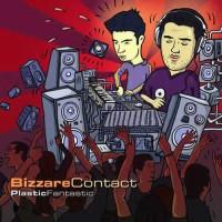 Bizzare Contact - Plastic Fantastic