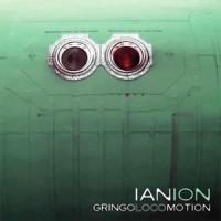 Ian Ion - Gringo Locomotion