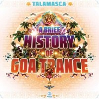 Talamasca - A Brief History Of Goa Trance