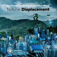 Nocturnes Creatures and Selective Mood - Natural Displacement