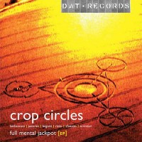 Crop Circles - Full Mental Jackpot (Single)