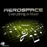 Aerospace - Everything is Music