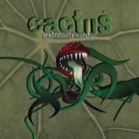 Cactus - Extremely Careful