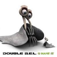 Double R.E.L - U Name It