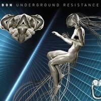 Bon - Underground Resistance