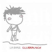 La Baaz - Clubrausch