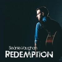 Seanie Vaughan - Redemption