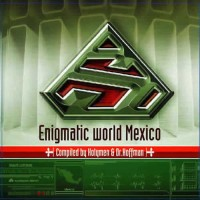 Compilation: Enigmatic world Mexico - Compiled Holymen and Dr.Hoffman