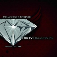 Dirty Diamonds - Diamonds R Forever