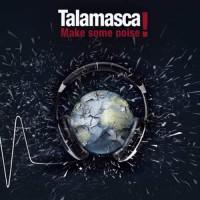 Talamasca - Make Some Noise