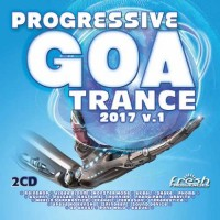 Compilation: Progressive Goa Trance 2017 Vol 1 (2CDs)