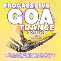 Compilation: Progressive Goa Trance 2017 Vol 3 (2CDs)