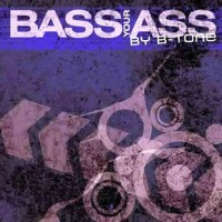 Compilation: Bass Your Ass Compiled By B-Tone