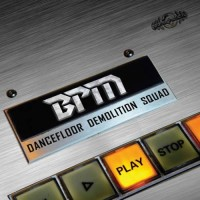 BPM - Dancefloor Demolition Squad