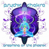 Compilation: Psychic Chakra III - Dreaming Of The Phoenix