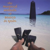 Banco De Gaia - The Magical Sounds Of Banco De Gaia