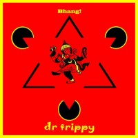 Dr Trippy - Bhang!