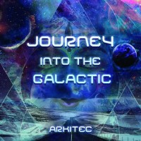 Arkitec - Journey Into The Galactic