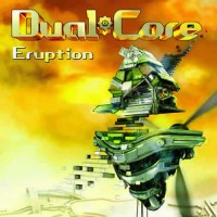 Dual Core - Eruption