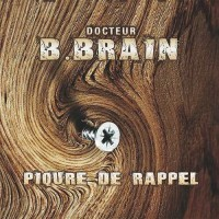B.Brain - Piqure De Rappel (Single)