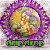 Drip Drop - Drip Drop