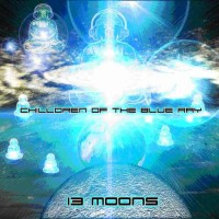 Compilation: Chilldren Of The Blue Ray - 13 Moons