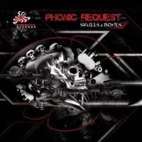 Phonic Request - Skulls and Bones