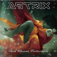 Astrix - Red Means Distortion