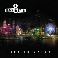 Black and White - Life In Color