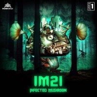 Infected Mushroom - IM21