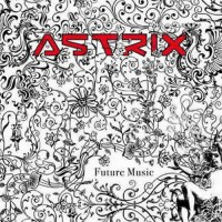 Astrix - Future Music (Single)